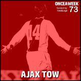 ONCEAWEEK 73 by AJAX TOW