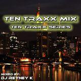 DJ Reyney K. - Ten Traxx Mix Vol. 10