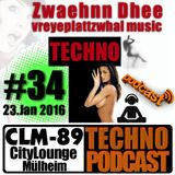 #34 CLM-89 Techno PODCAST #34 (23.Jan 2016) by Zwaehnn Dhee [vreyeplattzwhal music]