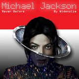 """""""Never Before"""" A compilation of Music History of Michael Jackson By Widenoize"""