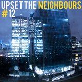 Upset The neighbours #12