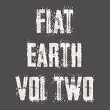 Flat Earth Vol. 2