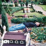 Warped w/ Showerhead - 7th of November
