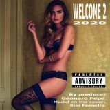 WELCOME 2 2020  (This upload was Nr. 1 in the Dutch Pop Trending Chart)