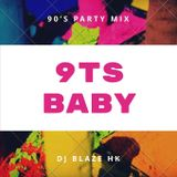 9TS BABY! (90'S PARTY MIX)