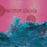 Sanatorium Dźwięków #62 15.08.2016