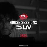 B-LIV - House Sessions 53 @FG DJ Radio USA - México @ Radio Ettlingen Berlin