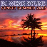 DJ WEAR SOUND - SUNSET SUMMER 2k17
