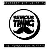 Serious Thing - The Revelation Mixtape 2K13