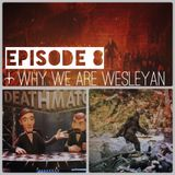 Episode 008: Why We are Wesleyan