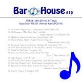 """"""" Bar House #15 Jul.2018 """""""