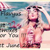 Dj Flavyus - Best Remixes For You (Set June 2013)