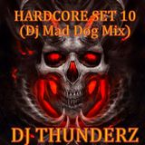 DJ THUNDERZ HARDCORE SET#10 (Dj Mad Dog Mix)