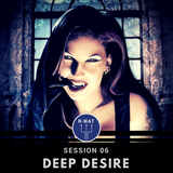 Deep Desire Session 06