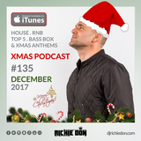 Richie Don Podcast #135 Dec 2017 | House - RnB - Bassline - Top 5 - Xmas Anthems @djrichiedon