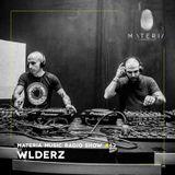MATERIA Music Radio Show 062 with Wlderz