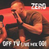 OFF TV Live Mix 001 - Zero (19.06.2011.)