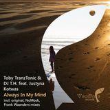Toby TranzTonic & DJ T.H. feat. Justyna Kotwas - Always In My Mind (Frank remix)