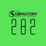 The Subfactory Radio Show #282