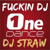 Fuckin DJ OneDance - Radio Number One  - Selected and Mixed by DJ Straw