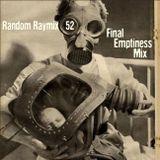 Random raymix 52 - final emptiness mix