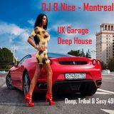 DJ B.Nice - Montreal - Deep, Tribal & Sexy 49 (GIRL ! bring your Ferrari in my UK GARAGE anytime !!)