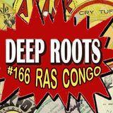 Deep Roots #166 - Ras Congo (12 Tribes Sound) pt.2