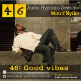 #46-Audio Hypnosis Sessions With t'Nyiko-Good vibes