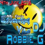 Mr Gee's Essential Vibe (Repeat Playback) - 4th June 2016 Guest: DJ Robbie G