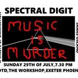 INFECTED SENSES, MUSIC IS MURDER LIVE  DJ SET - 29TH JULY 2018