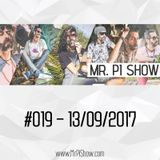 Mr. Pi Show - Programa #019 - Dia 13/09/2017