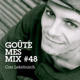 Goûte Mes Mix #48: Cari Lekebusch