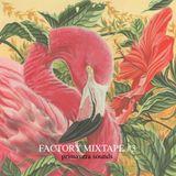 Factory Mixtape #3 - Primavera Sounds