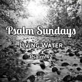 02) Psalm Sundays, Psalm 42