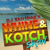 DJ Skirtbag Whine and Kotch Show #1 (July 2017)