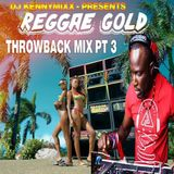 DJ KENNY - REGGAE GOLD THROWBACKS PT 3