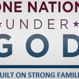ONE NATION UNDER GOD - Is Built On Strong Families