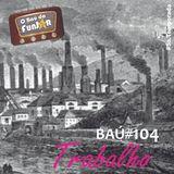 BAÚ DA FUNJOR #104 (TRABALHO)