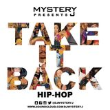 @DJMYSTERYJ - #TakeItBack #HipHop