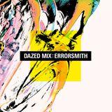 Dazed Mix: Errorsmith