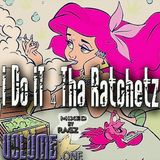 Ragz- I do it 4 tha RaTchetz Volume 1