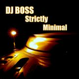 DJ BOSS Strictly Minimal
