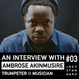 Jazz Standard: Ambrose Akinmusire