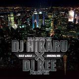 ORIGINAL - KICK 7 - HALF & HALF DJ HIKARU × DJ KEE MIX