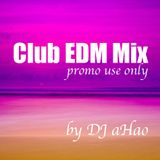 EDM mix 2016.3 promo use only by DJ aHao