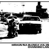 MrHun In'a Blend'a - Vol9 - Changing Lanes