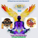 AllThingzFranz.com Radio Mixcloud EP LXIV