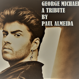 GEORGE MICHAEL TRIBUTE MEDLEY BY PAUL ALMEIDA