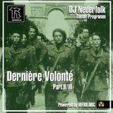 Radio & Podcast : DJ Nederfolk : Thema : Derniere volonte : Part 2/3