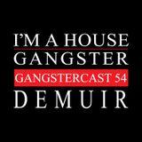 DEMUIR   GANGSTERCAST 54